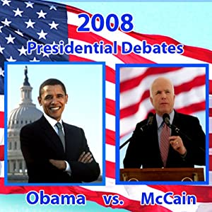 2008 First Presidential Debate: Barack Obama and John McCain (9/26/08)   [Barack Obama, John McCain]