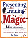 img - for Presenting & Training With Magic : 53 Simple Magic Tricks You Can Use to Energize Any Audience book / textbook / text book