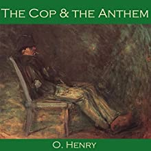 The Cop and the Anthem (       UNABRIDGED) by O. Henry Narrated by Cathy Dobson