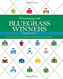 Entertaining with Bluegrass Winners Cookbook: New Recipes and Menus from Kentuckys Legendary Horse Farms