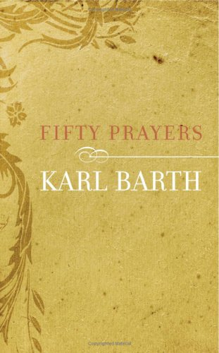 Fifty Prayers, KARL BARTH