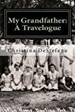 My Grandfather: A Travelogue