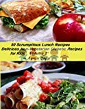 img - for 50 Scrumptious Lunch Recipes for Kids (Delicious Non-Vegetarian Diabetic Recipes) book / textbook / text book