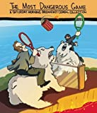 The Most Dangerous Game: A Saturday Morning Breakfast Cereal Collection [Paperback] [2011] (Author) Zach Weinersmith