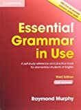 Essential Grammar in Use with Answers: A Self-Study Reference and Practice Book for Elementary Students of English Raymond Murphy