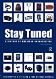 img - for Stay Tuned: A History of American Broadcasting, 3rd Edition (LEA's Communication Series) book / textbook / text book