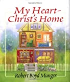 My Heart--Christ's Home: A Story for Young and Old