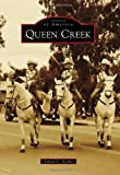 Queen Creek (Images of America (Arcadia Publishing))