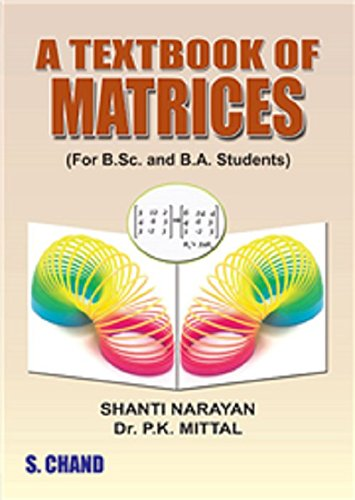 A Textbook of Matrices, by Shanti Narayan, P.K. Mittal