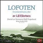 Reiseskildring - Lofoten [Travelogue - Lofoten]: Overskridelsens rike | Lill Eilertsen