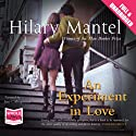 An Experiment in Love Audiobook by Hilary Mantel Narrated by Jane Collingwood