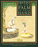 img - for Destiny in the Palm of Your Hand: Creating Your Future through Vedic Palmistry book / textbook / text book