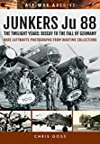 img - for JUNKERS Ju 88: The Twilight Years: Biscay to the Fall of Germany (Air War Archive) book / textbook / text book
