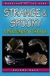 Strange & Spooky Creatures Of The Sea...
