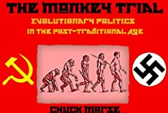 The Monkey Trial - Evolutionary Politics in the post-Traditional Age