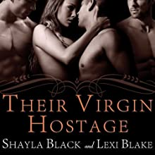 Their Virgin Hostage: Masters of Menage Series, Book 5 (       UNABRIDGED) by Shayla Black, Lexi Blake Narrated by Serena Daniels