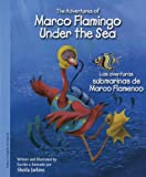 Marco Flamingo Under the Sea/ Las aventuras submarinas de Marco Flamenco