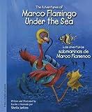 Marco Flamingo Under the Sea/ Las aventuras submarinas de Marco Flamenco