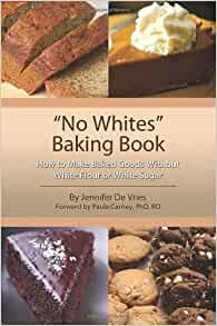 Get No Whites Baking Book: How to Make Baked Goods Without ...