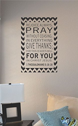 Rejoice Always; Pray Without Ceasing; In Everything Give Thanks; For This Is God'S Will For You In Jesus Christ Vinyl Wall Art Decal Sticker front-805698