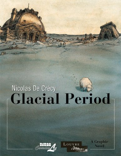 GLACIAL PERIOD HC (Louvre Collection)