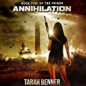 Annihilation Audiobook by Tarah Benner Narrated by Michael Goldstrom, Saskia Maarleveld