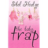 The Baby Trapby Sibel Hodge