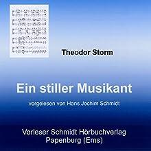 Ein stiller Musikant (       ungekürzt) von Theodor Storm Gesprochen von: Hans Jochim Schmidt