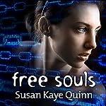 Free Souls: Mindjack Trilogy, Book 3   Susan Kaye Quinn