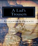 img - for A Lad's Trouser's (A Different Side of Historical Romance Book 1) book / textbook / text book