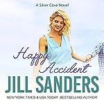 Happy Accident: Silver Cove, Book 3 | Jill Sanders