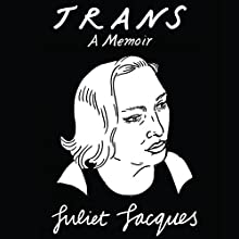 Trans: A Memoir Audiobook by Juliet Jacques Narrated by Rebecca Root