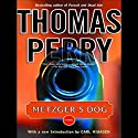Metzger's Dog: A Novel (       UNABRIDGED) by Thomas Perry Narrated by Michael Kramer