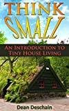 Think Small!  An Introduction to Tiny House Living
