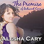 The Promise of Redwood Cove: The Prequel | Alesha Cary