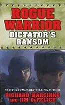 Rogue Warrior: Dictator's Ransom (rogue Warrior Series Book 14)
