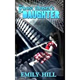 The Ghost Chaser's Daughter
