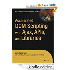 Accelerated DOM Scripting with Ajax, APIs, and Libraries (Expert's Voice)