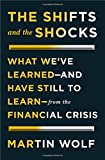 The Shifts and the Shocks: What We've Learned—and Have Still to Learn—from the Financial Crisis