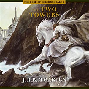 The Two Towers (Dramatized) | [J.R.R. Tolkien]