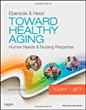 img - for Ebersole & Hess' Toward Healthy Aging: Human Needs and Nursing Response, 8e (TOWARD HEALTHY AGING (EBERSOLE)) book / textbook / text book