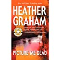Picture Me Dead (       UNABRIDGED) by Heather Graham Narrated by Eva Kaminsky