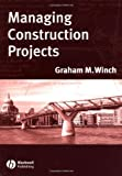 Graham M. Winch Managing Construction Projects: An Information Processing Approach