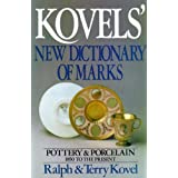 Kovels' New Dictionary of Marks: Pottery and Porcelain, 1850 to the Present ~ Ralph M. Kovel