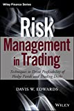 Risk Management in Trading: Techniques to Drive Profitability of Hedge Funds and Trading Desks (Wiley Finance)