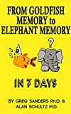 From Goldfish Memory to Elephant Memory in 7 days: Learn the Secrets of Speed Memory