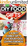 DIY Food Gifts: 34 Best Edible Gifts...