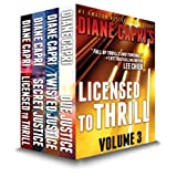 Licensed to Thrill Volume 3: Judge Willa Carson Thrillers: The Hunt For Justice Series ~ Diane Capri
