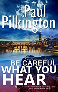 Be Careful What You Hear: A Gripping Suspense Mystery Novella by Paul Pilkington ebook deal