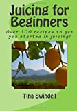 Juicing for Beginners (Volume 1)